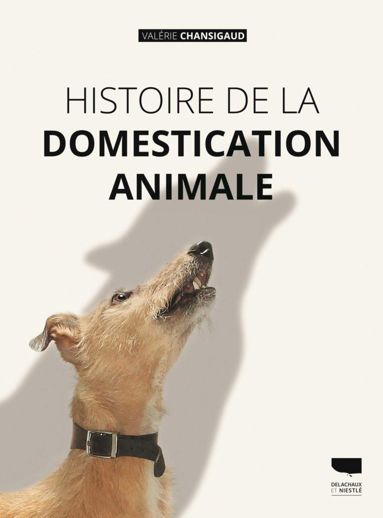 «Histoire de la domestication animale» par Valérie Chansigaud