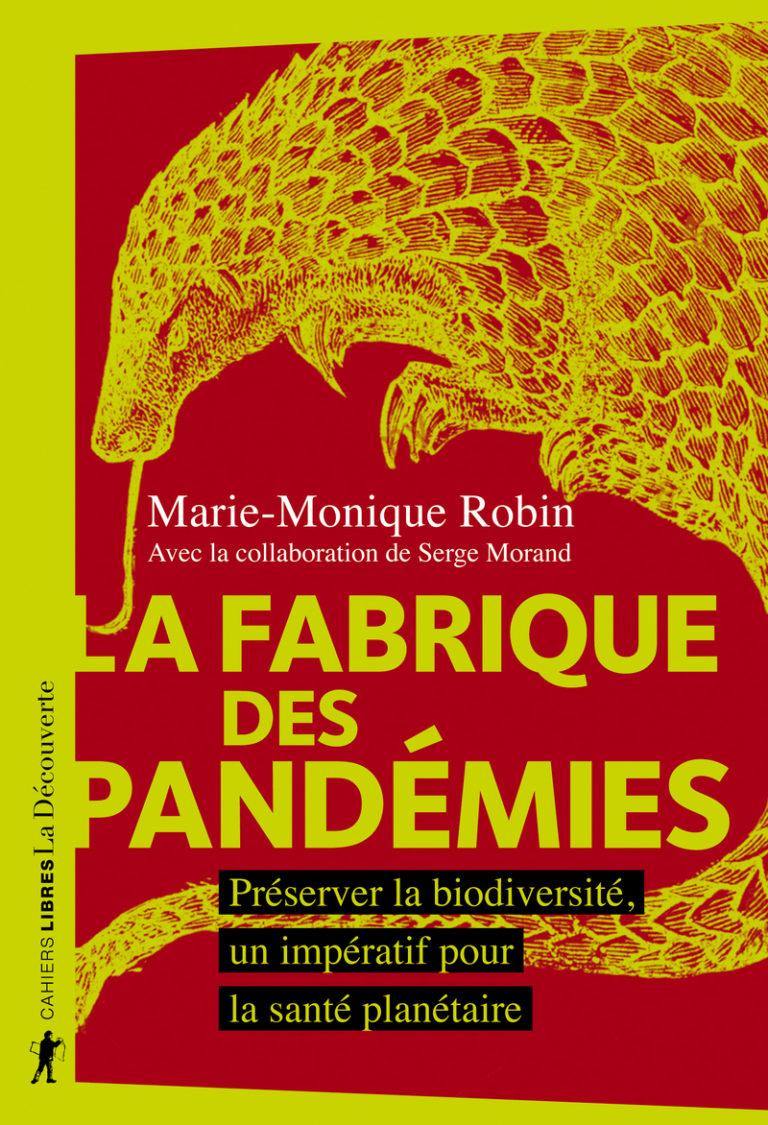 «La fabrique des pandémies» par Marie-Monique Robin